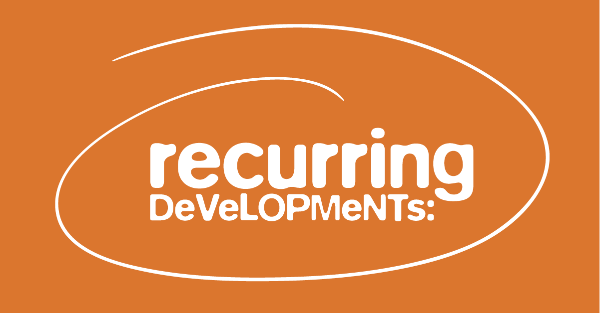 Recurring Developments